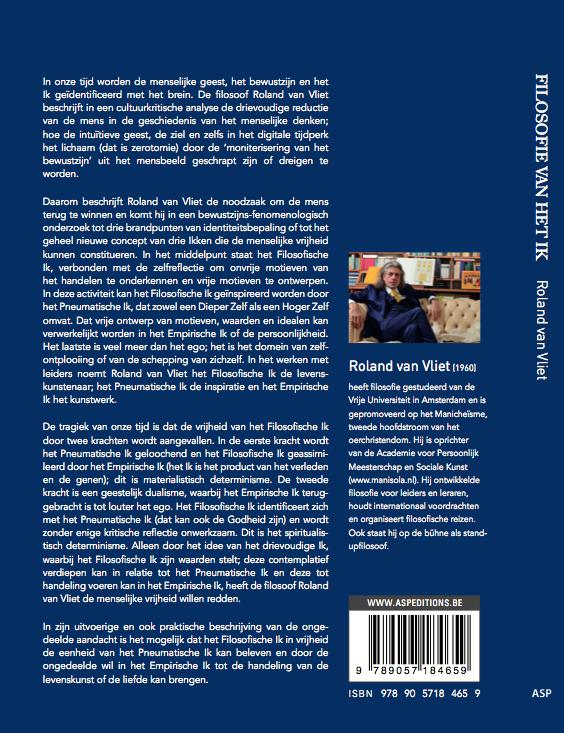 Roland van Vliet - Filosofie van het Ik - Het drievoudige Ik als filosofie van de vrijheid - preliminaire beschouwingen voor een filosofie van de liefde
